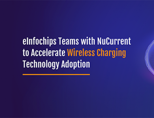 eInfochips Teams with NuCurrent to Accelerate Wireless Charging Technology Adoption